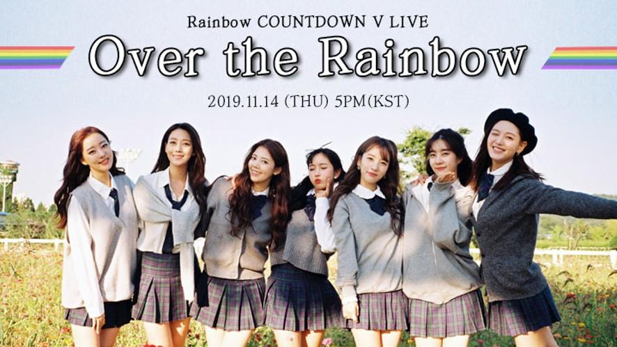 Rainbow COUNTDOWN V LIVE 🌈Over the Rainbow🌈