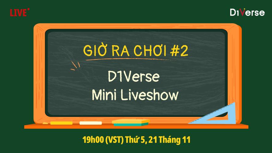 [LIVE-GIỜ RA CHƠI] D1Verse MINI LIVESHOW