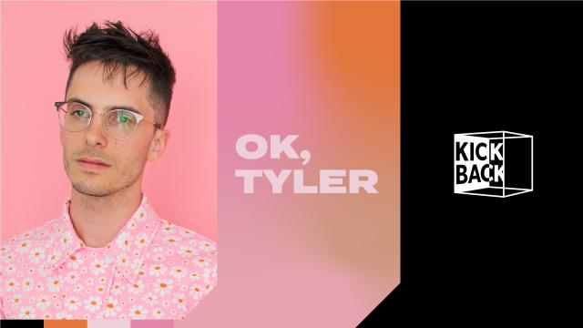 Kickback w/ Ok, Tyler