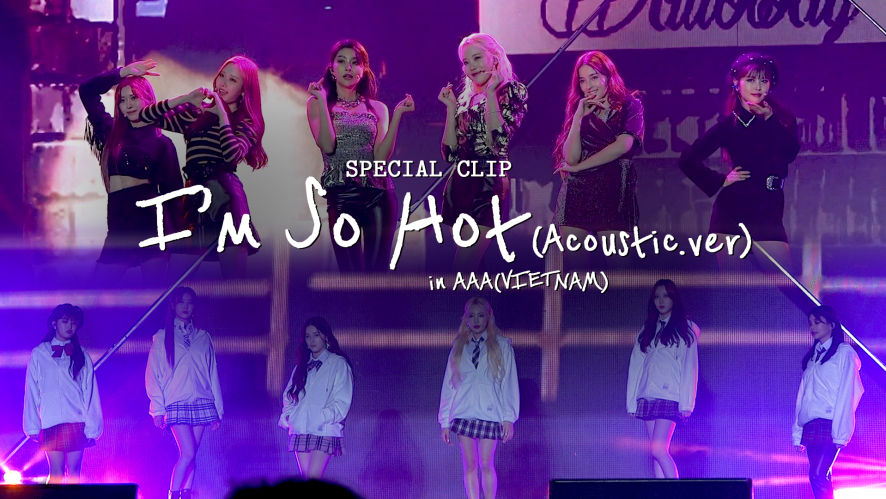 [Special Clip] I'm So Hot(Acoustic.ver) in AAA(VIETNAM)