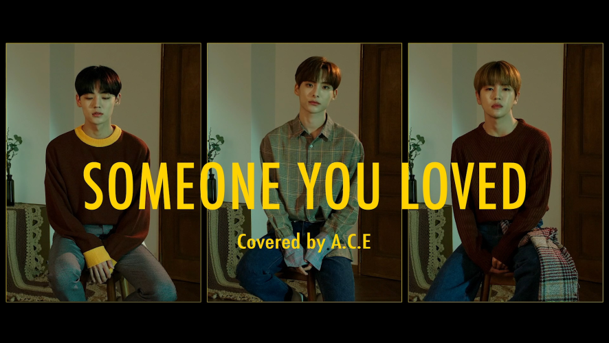 Lewis Capaldi - Someone You Loved (Covered by. JUN, DONGHUN, CHAN Of A.C.E 에이스)
