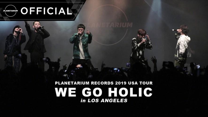Planetarium Records (PLT) 'WE GO HOLIC' USA Tour in LA