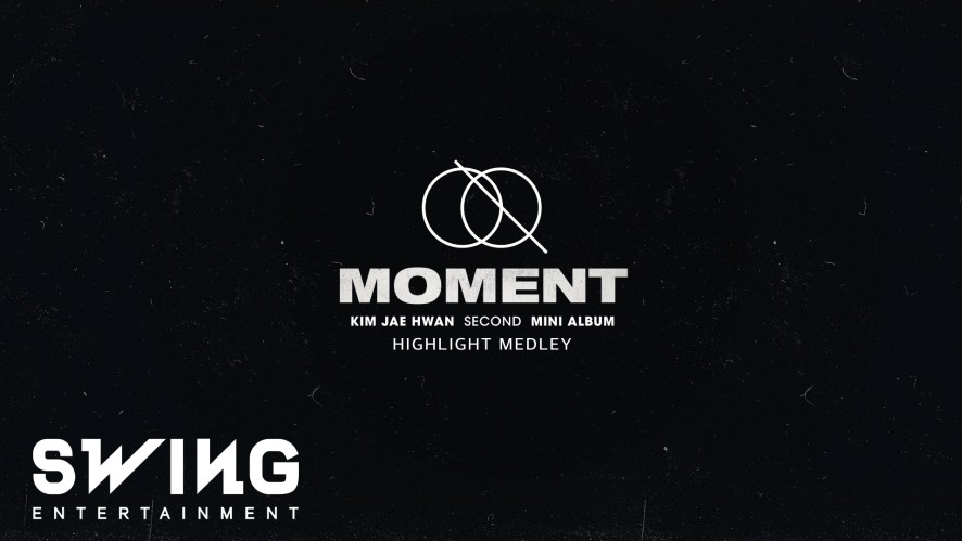 김재환 (Kim Jaehwan)_2nd Mini Album [MOMENT] Highlight Medley
