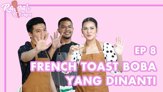 [EP 8] FRENCH TOAST BOBA YANG DINANTI - RAISA'S KITCHEN