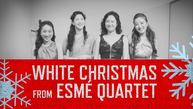 쨘! 캐롤이 필요한 지금, 에스메 콰르텟의 '화이트 크리스마스 White Christmas' 듣고 가실게요~