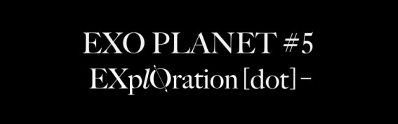 EXO PLANET #5 -EXplOration[dot]-
