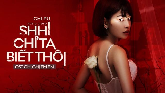 SHH! CHỈ TA BIẾT THÔI (Chị Chị Em Em - OST) - Official MV (치푸)