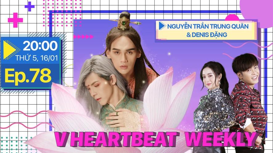V HEARTBEAT WEEKLY - Tập 78