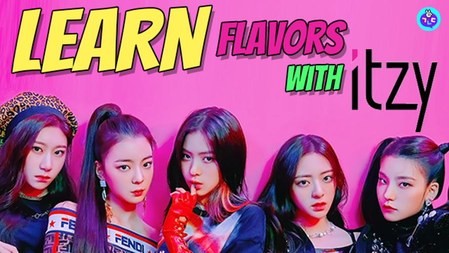 Let's learn flavors with ITZY!