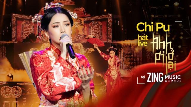 Chi Pu hát live ANH ƠI Ở LẠI, lên ngôi Nữ vương tại Zing Music Awards 2019