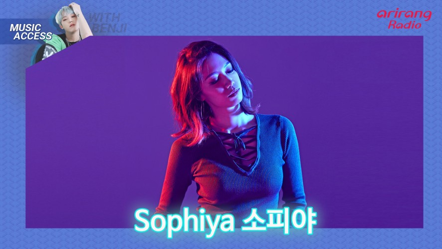 Arirang Radio (Music Access / Sophiya 소피야)