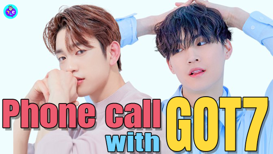 Phone call with GOT7!