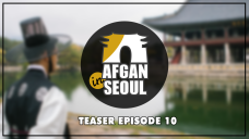 [TEASER] AFGAN IN SEOUL EP.10