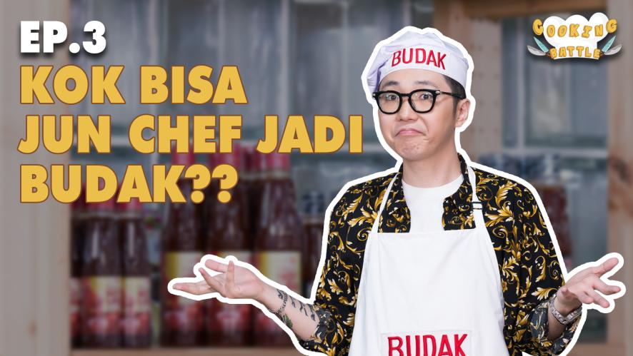 [EP.3] KOK BISA JUN CHEF JADI BUDAK? - ULTIMATE COOKING BATTLE