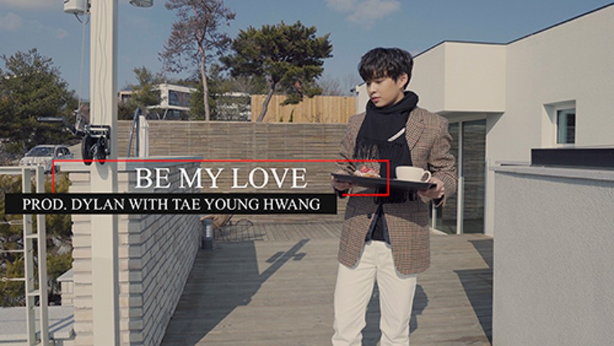 [D:DLIVE] Dylan(딜란) - BE MY LOVE