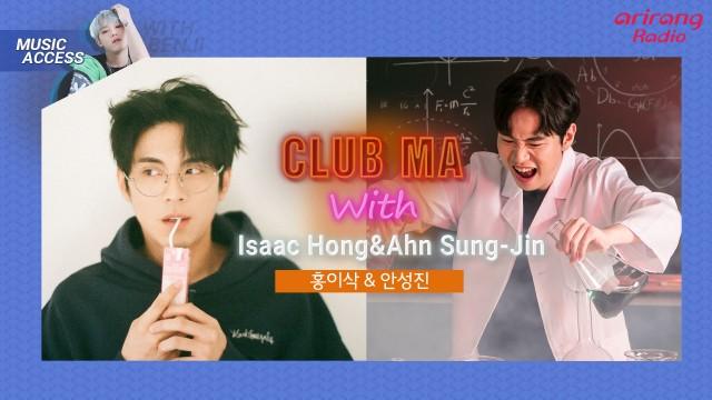 Club MA with Isaac Hong 홍이삭 & Ahn Sung Jin 안성진