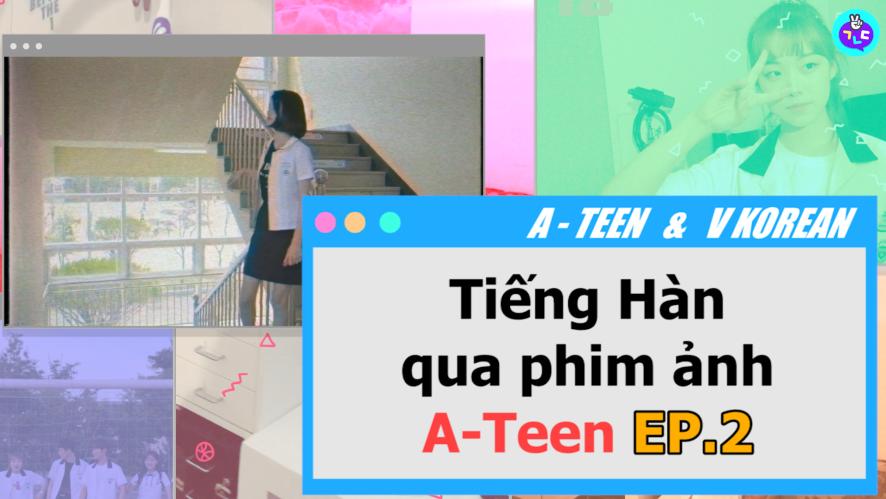 Tiếng Hàn qua phim ảnh- ATeen Ep.2