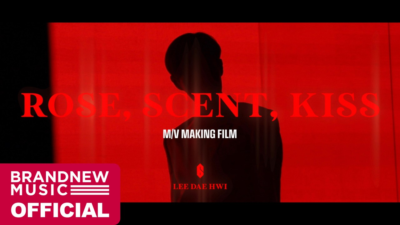 AB6IX (에이비식스) 이대휘 (LEE DAE HWI) 'ROSE, SCENT, KISS' M/V MAKING FILM