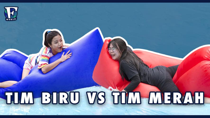 Tim Biru VS Tim Merah, Mana Jagoanmu? [#F_WORLD #EP12]