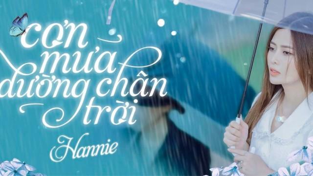 HANNIE - 'CƠN MƯA ĐƯỜNG CHÂN TRỜI' | MV OFFICIAL