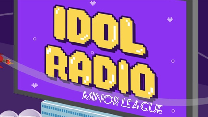 IDOL RADIO (MINOR LEAGUE)