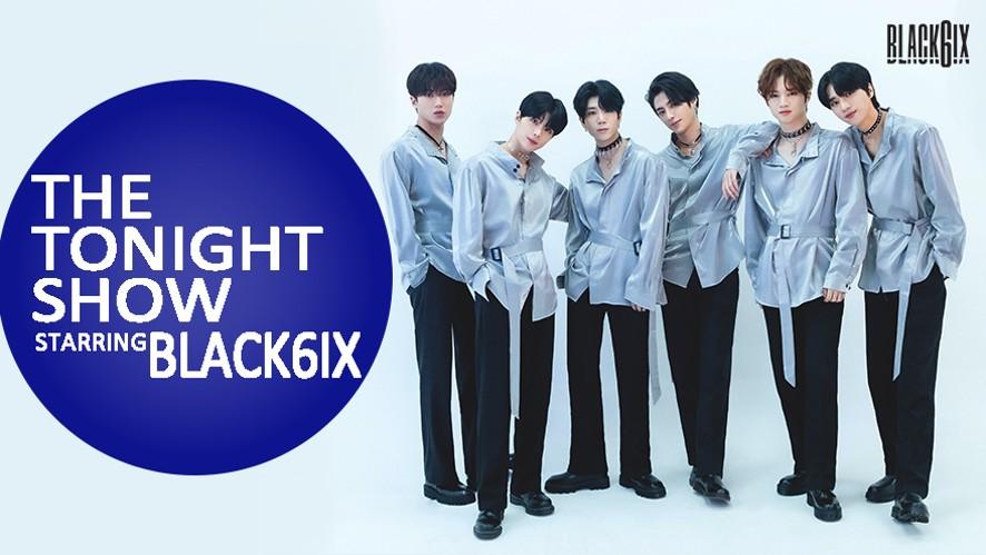 THE TONIGHT SHOW - BLACK6IX