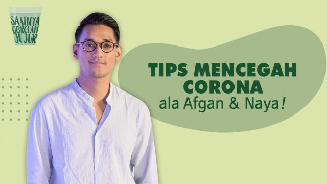TIPS MENCEGAH KORONA ALA AFGAN & NAYA