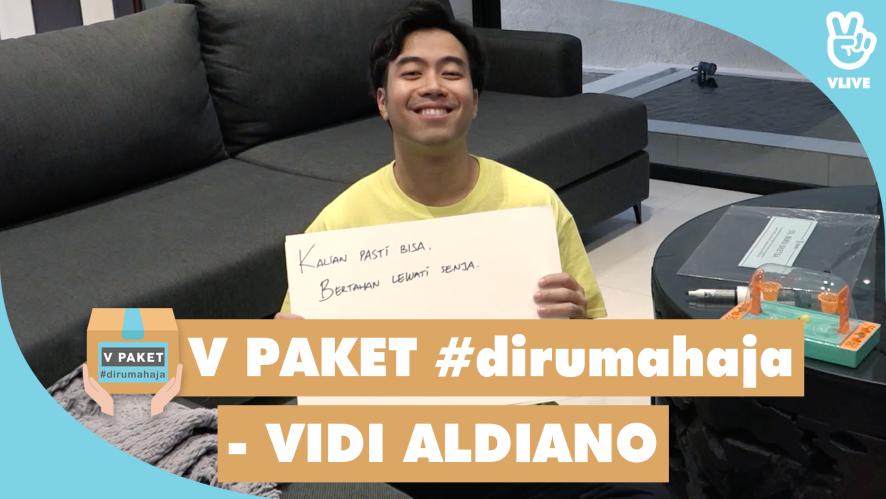V PAKET #dirumahaja - VIDI ALDIANO