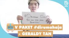 V PAKET #dirumahaja - GERALDY TAN