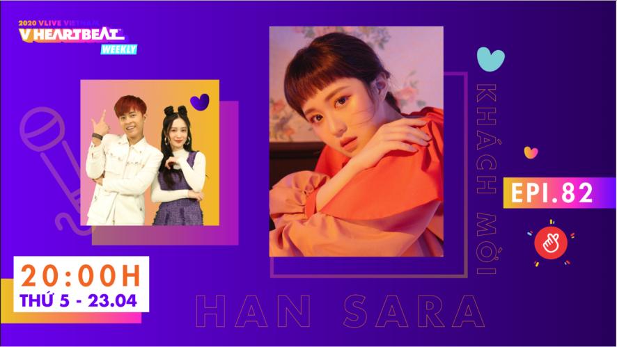 V HEARTBEAT WEEKLY EP.82 With Han Sara
