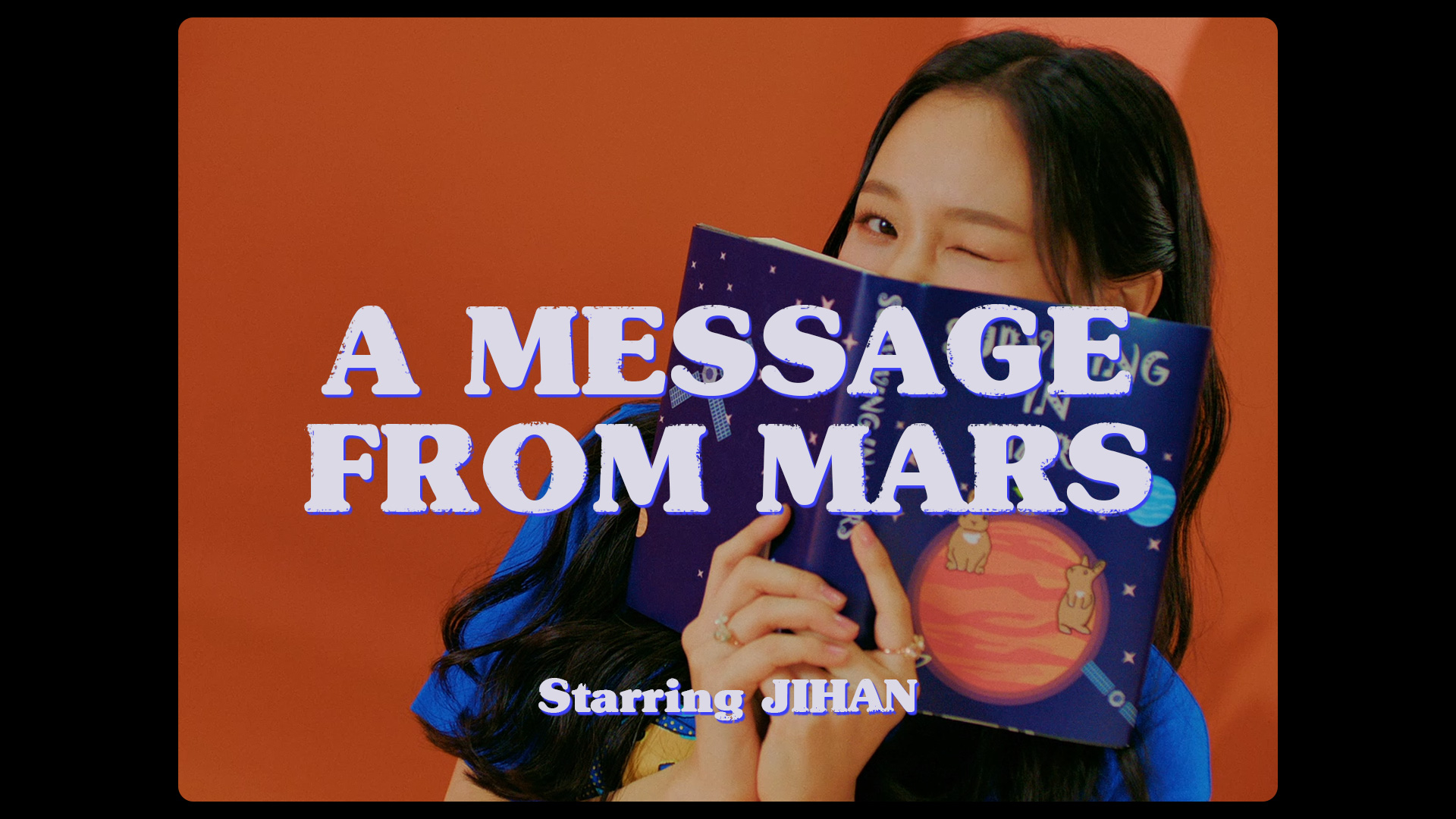 [The Weeekly Story] A MESSAGE FROM MARS : JIHAN