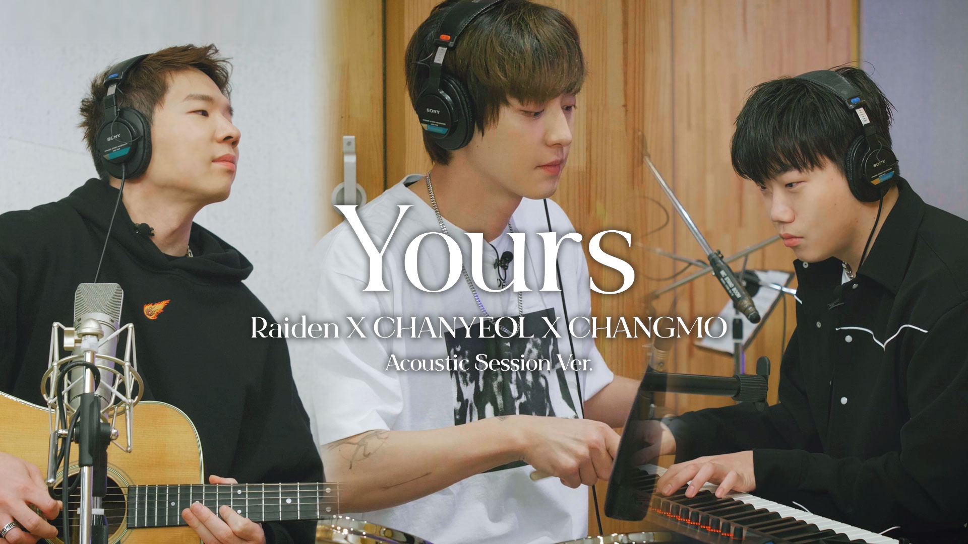 레이든X찬열X창모 'Yours' Acoustic Session Video #Raiden #CHANYEOL #CHANGMO
