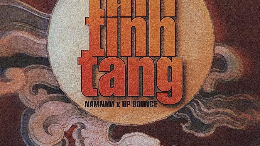 Tình Tính Tang - NamNam x BP Bounce | Official Video Lyric