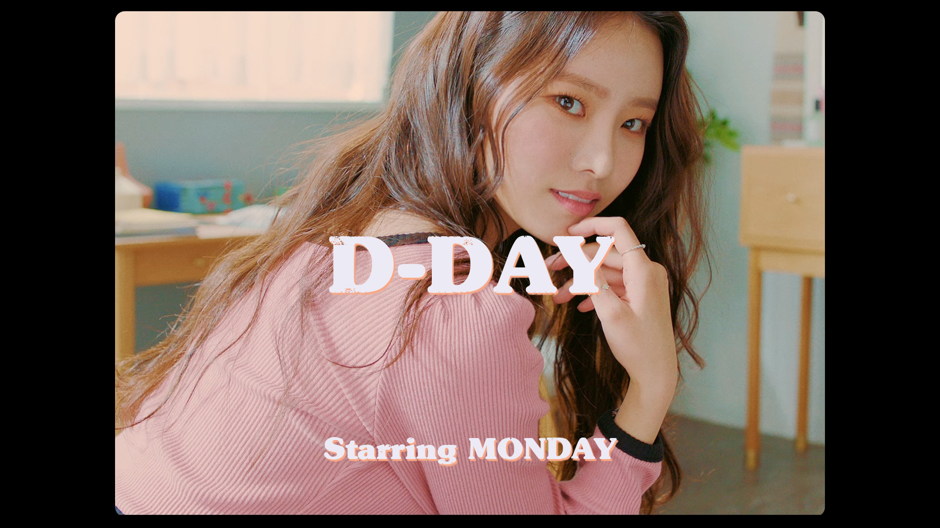 [The Weeekly Story] D-DAY : MONDAY