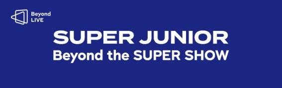 SUPER JUNIOR - Beyond the Super Show (Beyond LIVE + VOD)