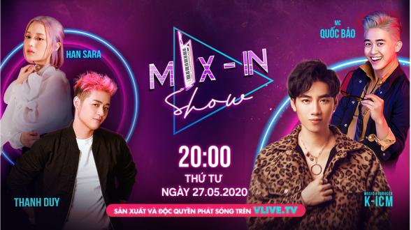 [MIX - IN SHOW] Tập 2 - Khách mời Thanh Duy ft Han Sara