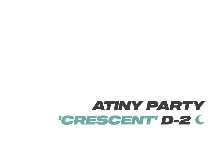 ATINY PARTY 'CRESCENT' D-2 ♥