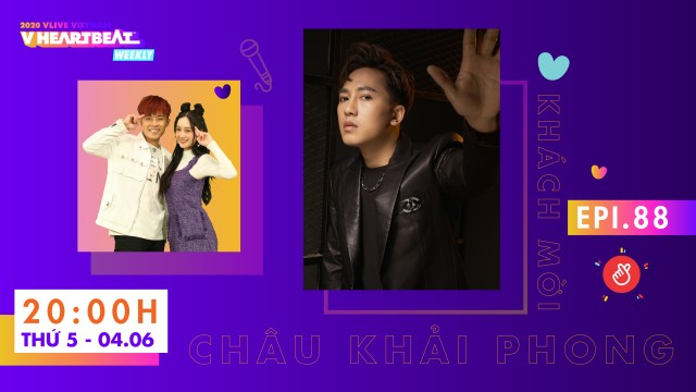 V HEARTBEAT WEEKLY EP.88 with Châu Khải Phong