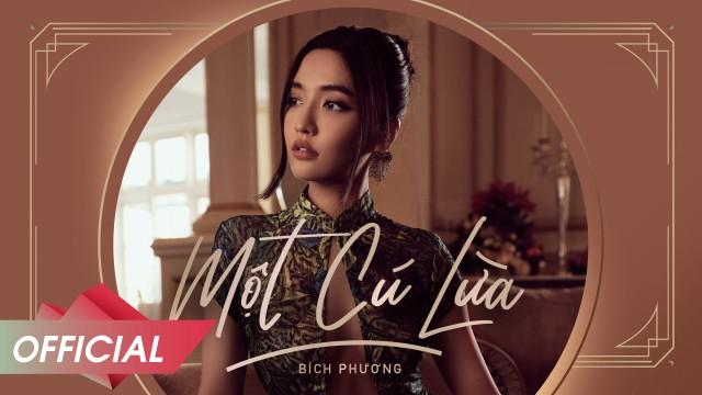 BÍCH PHƯƠNG - Một Cú Lừa (Official M/V)