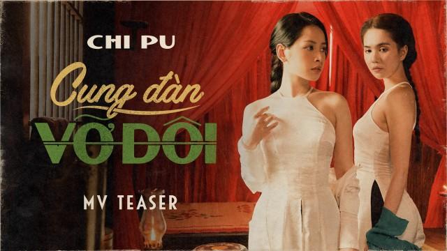 Chi Pu | CUNG ĐÀN VỠ ĐÔI - Official Teaser