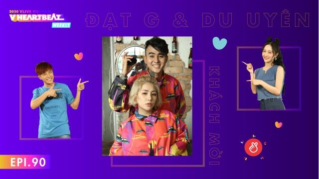 V HEARTBEAT WEEKLY EP.90 with Đạt G ft Du Uyên