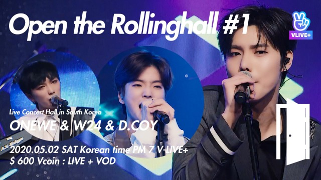 [Full] ONEWE&W24&D.COY : Open the Rollinghall #1
