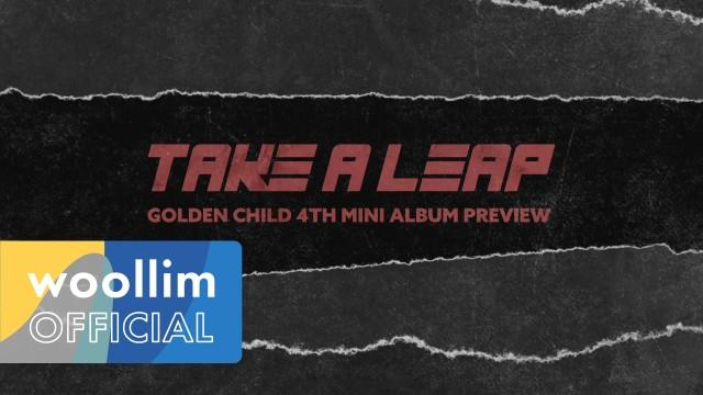 골든차일드(Golden Child) 4th Mini Album [Take A Leap] Album Preview