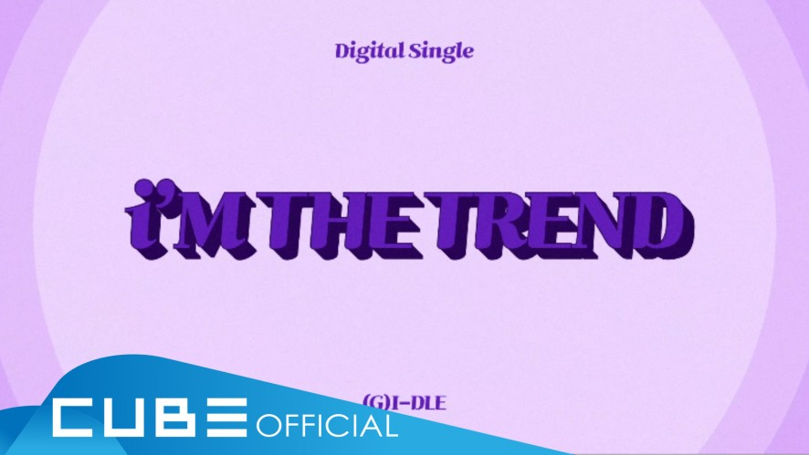 """(G)I-DLE - """"i'M THE TREND"""" Lyric Video"""