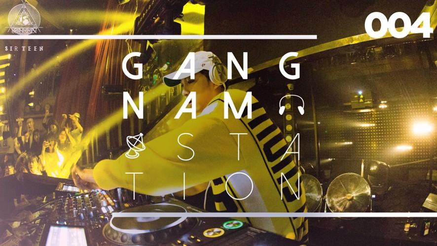 [EDM RADIO] 강남스테이션 4화 (GANGNAM STATION 004) HOST BY REVERSE PRIME