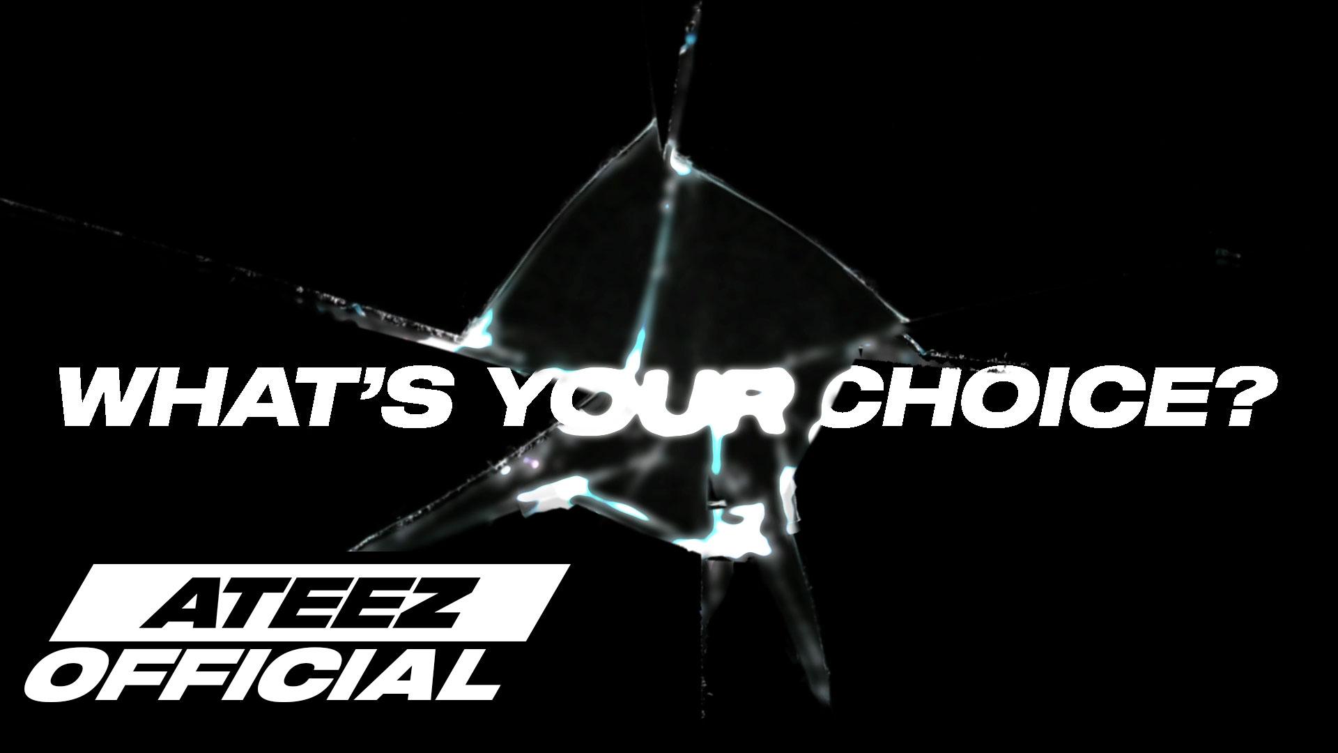 ATEEZ(에이티즈) -  WHAT'S YOUR CHOICE?