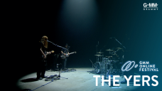GMM ONLINE FESTIVAL : THE YERS