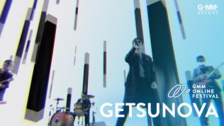 GMM ONLINE FESTIVAL : GETSUNOVA