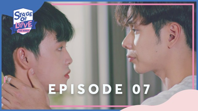 SOL - 'STAGE OF LOVE' THE SERIES | EPISODE 07