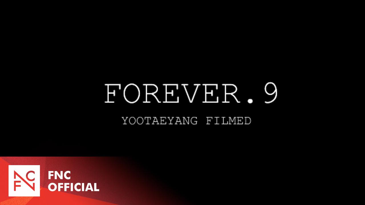 FOREVER.9 YOOTAEYANG FILMED